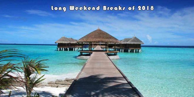 long weekend breaks of 2018