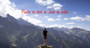 places to visit in june in india